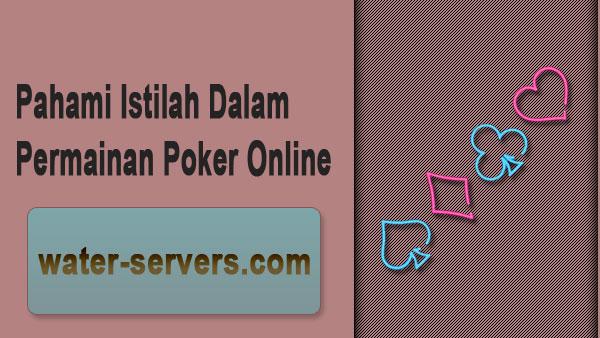 Pahami-Istilah-Dalam-Permainan-Poker-Online