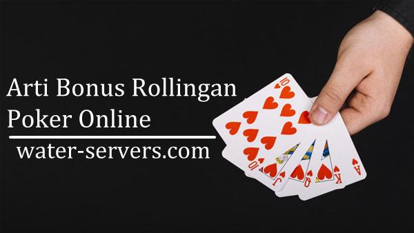 Arti-Bonus-Rollingan-Poker-Online